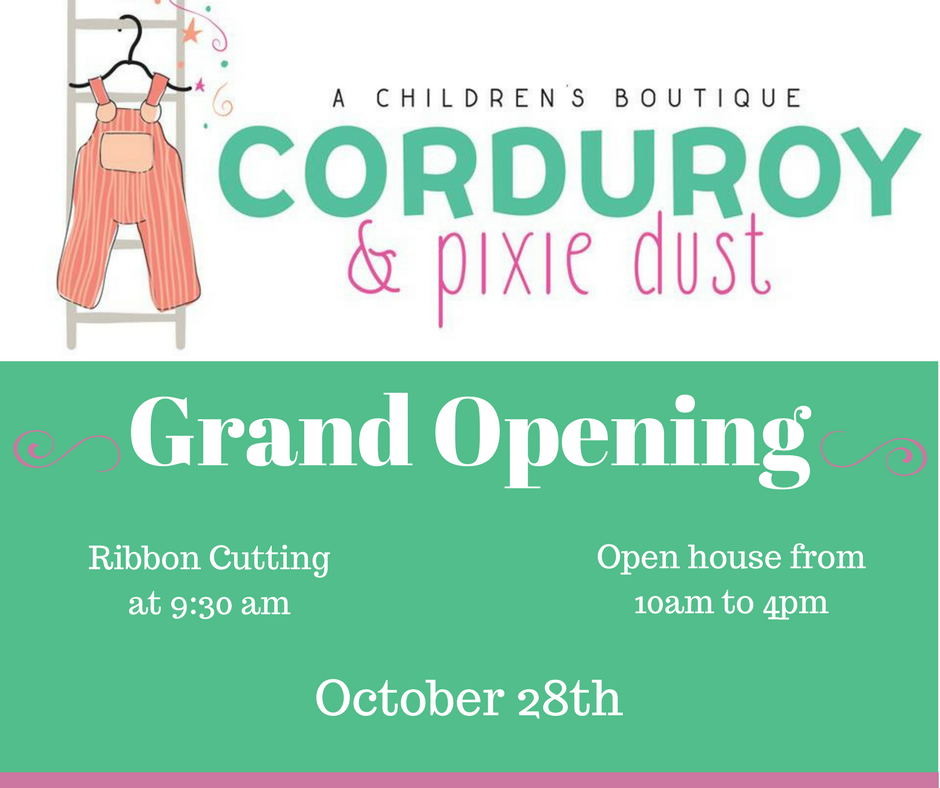 Corduroy and Pixie Dust Grand Opening
