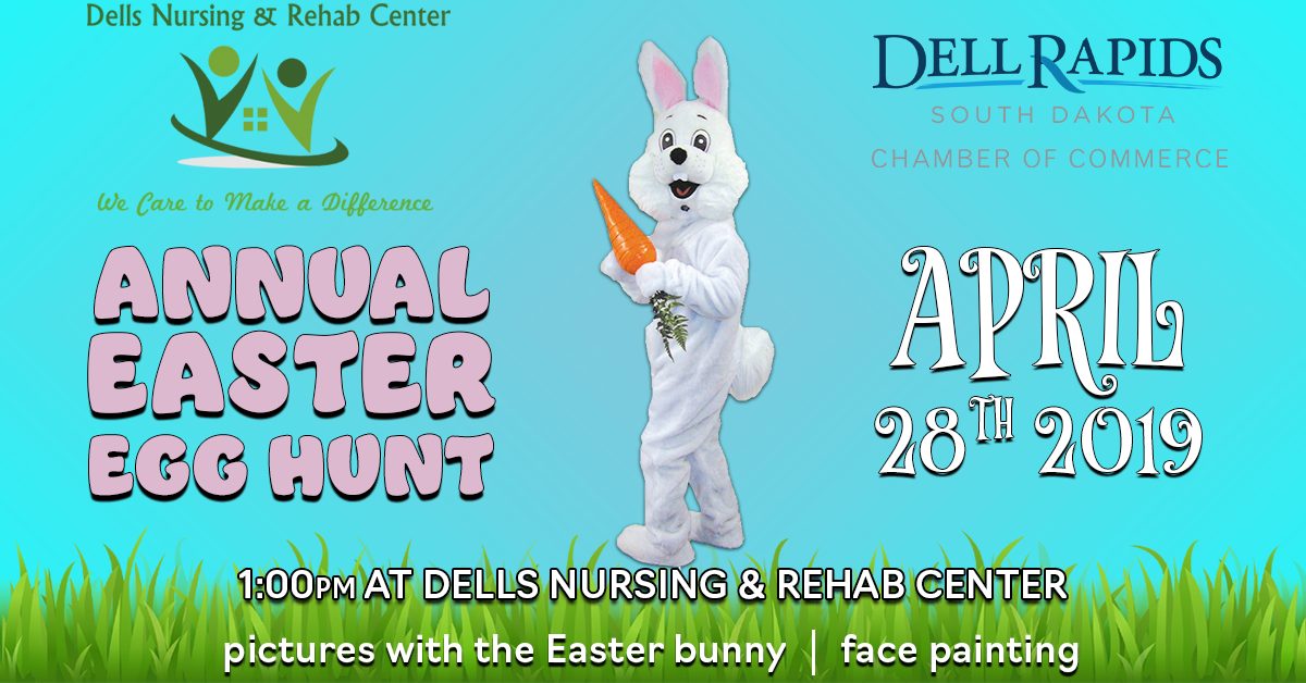 Dell Rapids Chamber of Commerce Annual Easter Egg Hunt April 28th 2019 at 1:00pm at Dells Nursing and Rehab Center